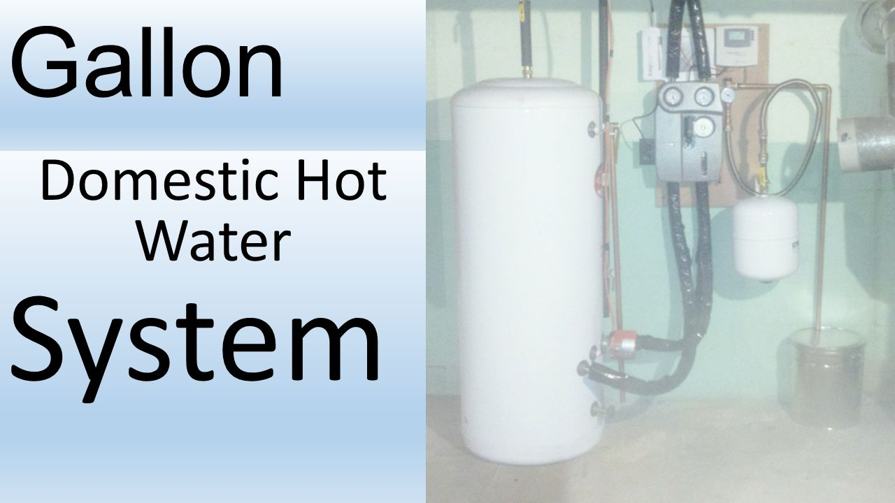 60 Gallon Domestic Hot Water System