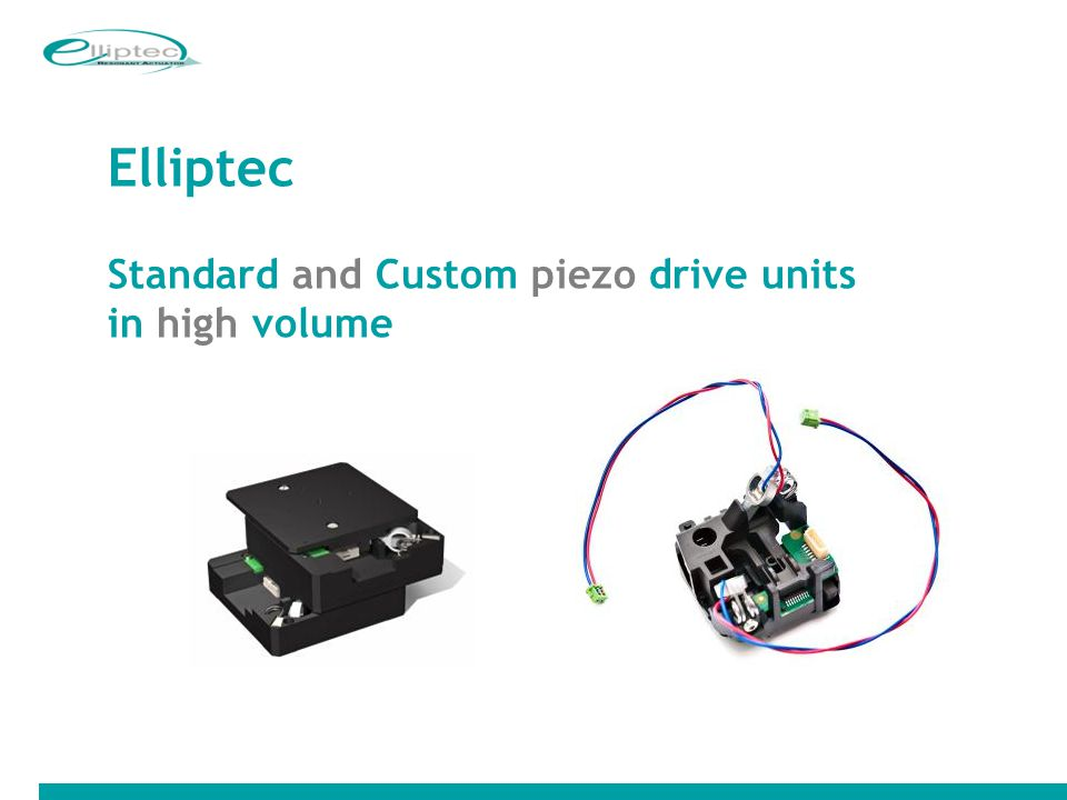 Elliptec Standard and Custom piezo drive units in high volume