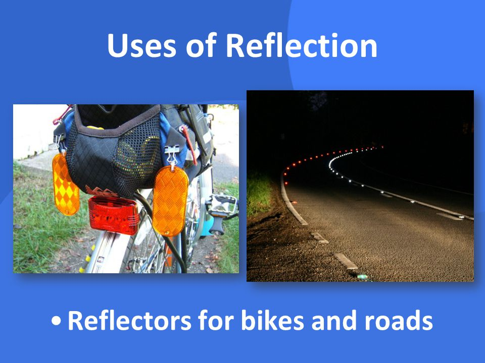 Uses of Reflection Reflectors for bikes and roads