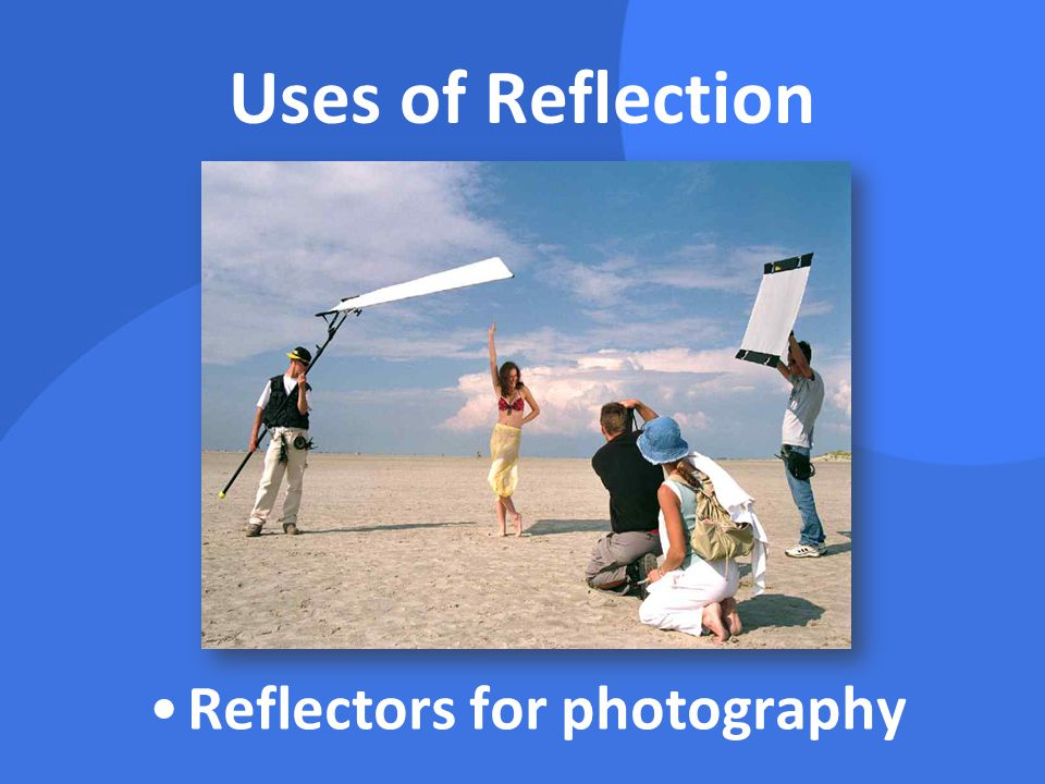 Uses of Reflection Reflectors for photography