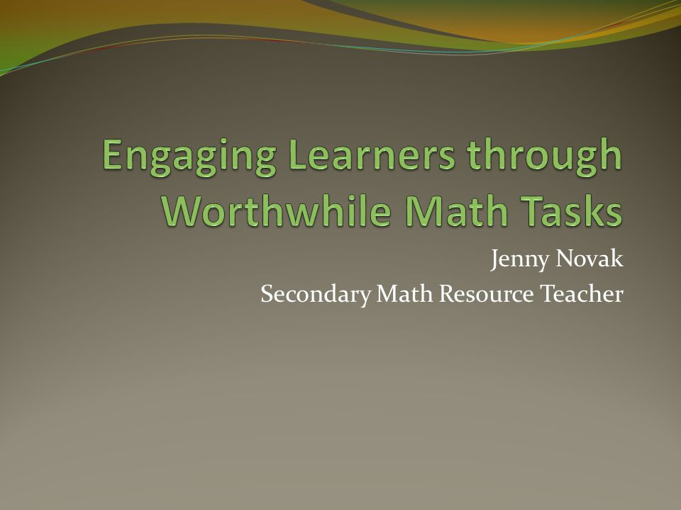 Engaging Learners through Worthwhile Math Tasks