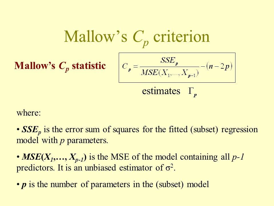Mallow's Cp criterion Mallow's Cp statistic estimates where: