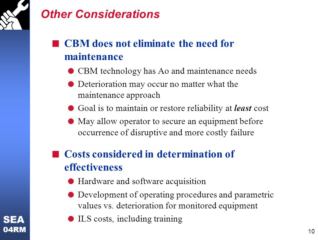 Other Considerations CBM does not eliminate the need for maintenance