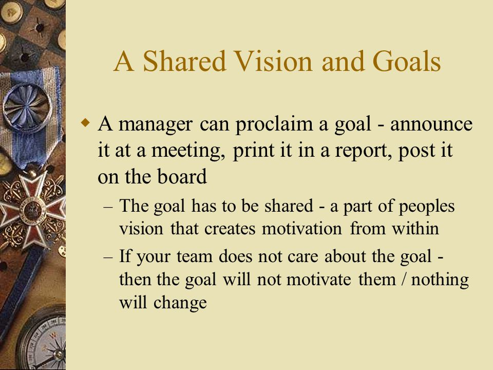 A Shared Vision and Goals