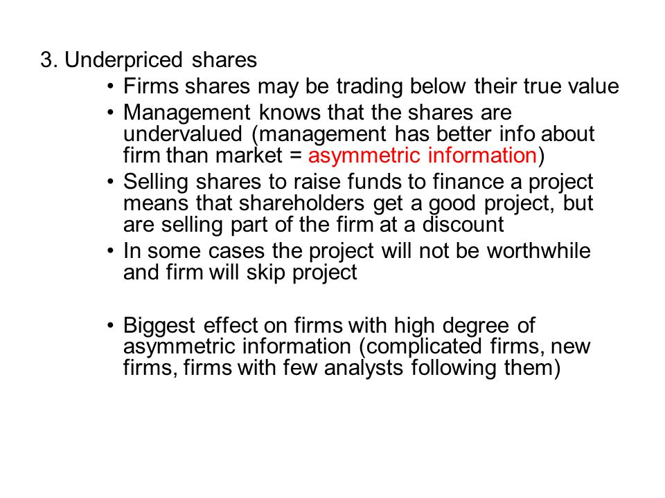 3. Underpriced shares Firms shares may be trading below their true value.