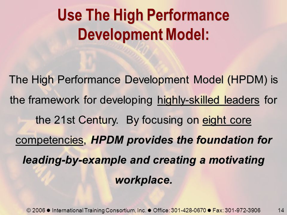 Use The High Performance Development Model: