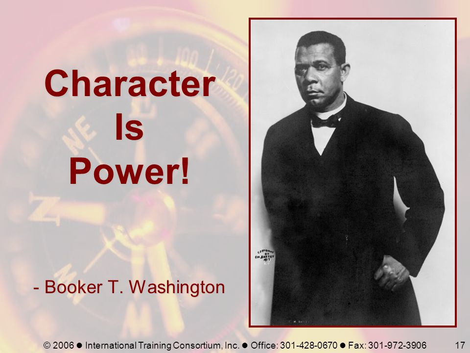Character Is Power! - Booker T. Washington