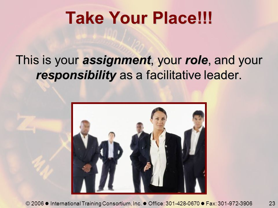 Take Your Place!!! This is your assignment, your role, and your responsibility as a facilitative leader.