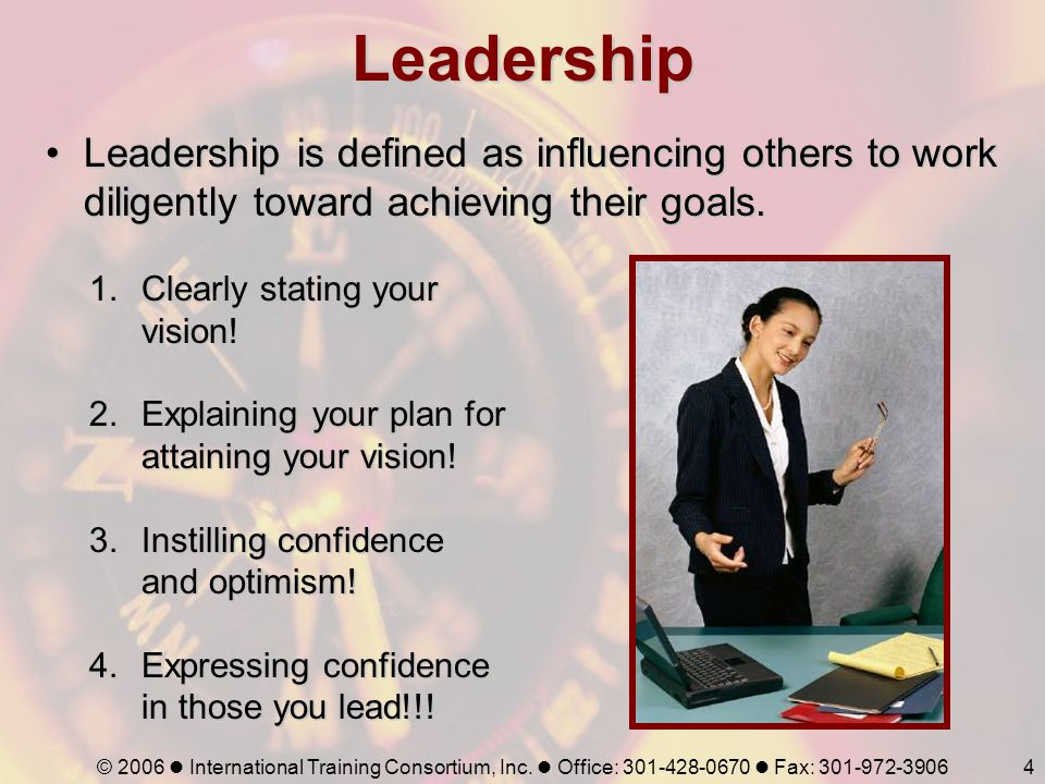 Leadership Leadership is defined as influencing others to work diligently toward achieving their goals.