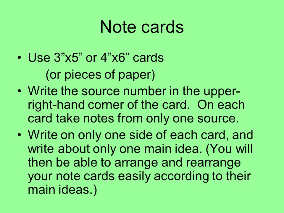Note cards Use 3 x5 or 4 x6 cards (or pieces of paper)