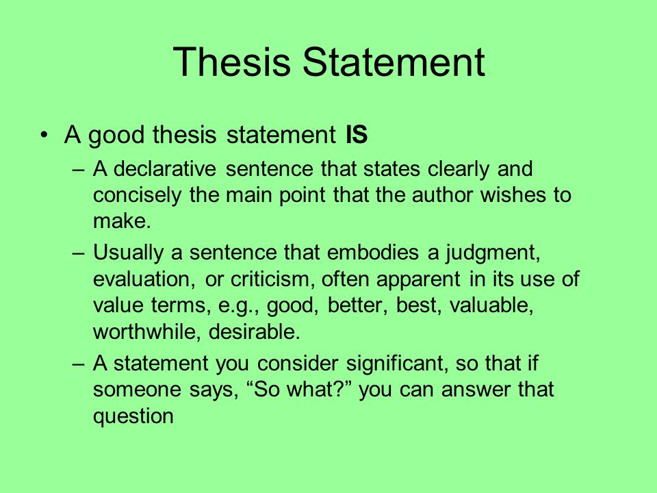 Thesis Statement A good thesis statement IS