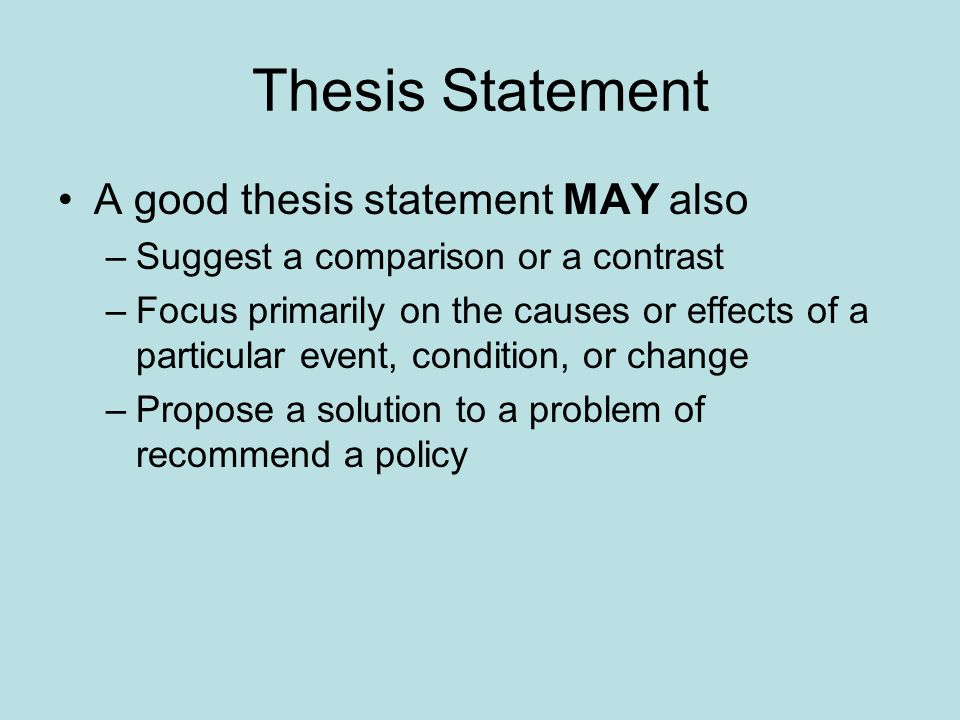 Thesis Statement A good thesis statement MAY also