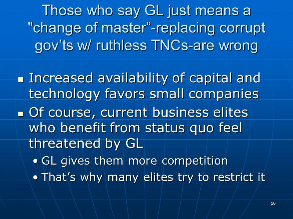 Those who say GL just means a change of master -replacing corrupt gov'ts w/ ruthless TNCs-are wrong