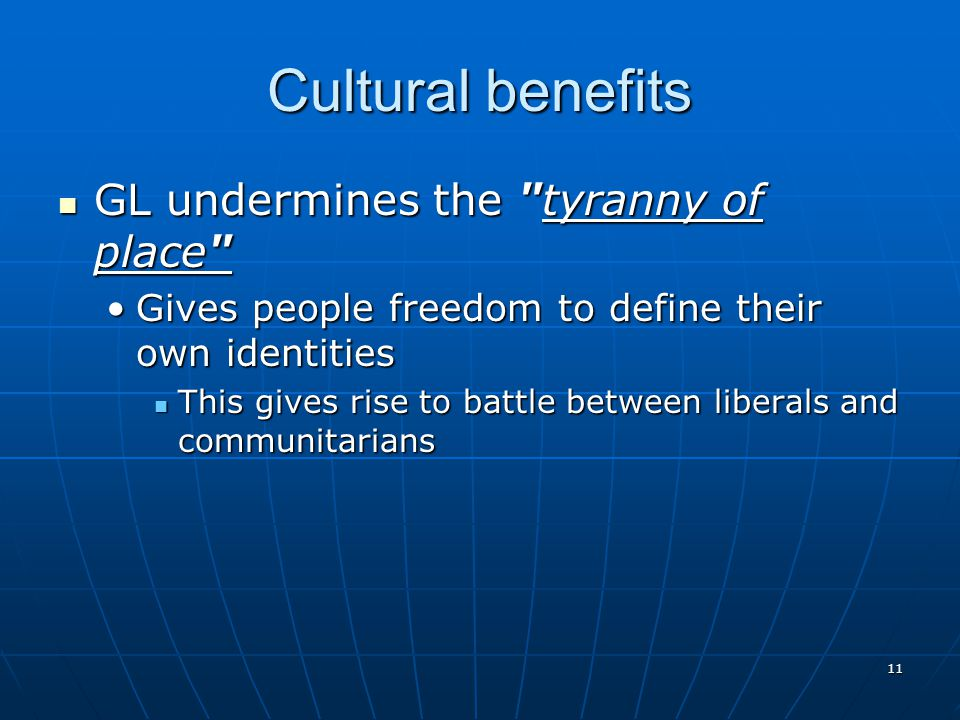 Cultural benefits GL undermines the tyranny of place