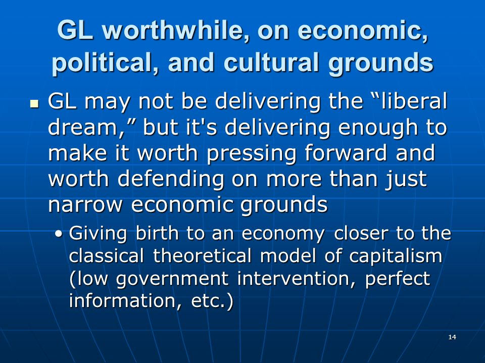 GL worthwhile, on economic, political, and cultural grounds