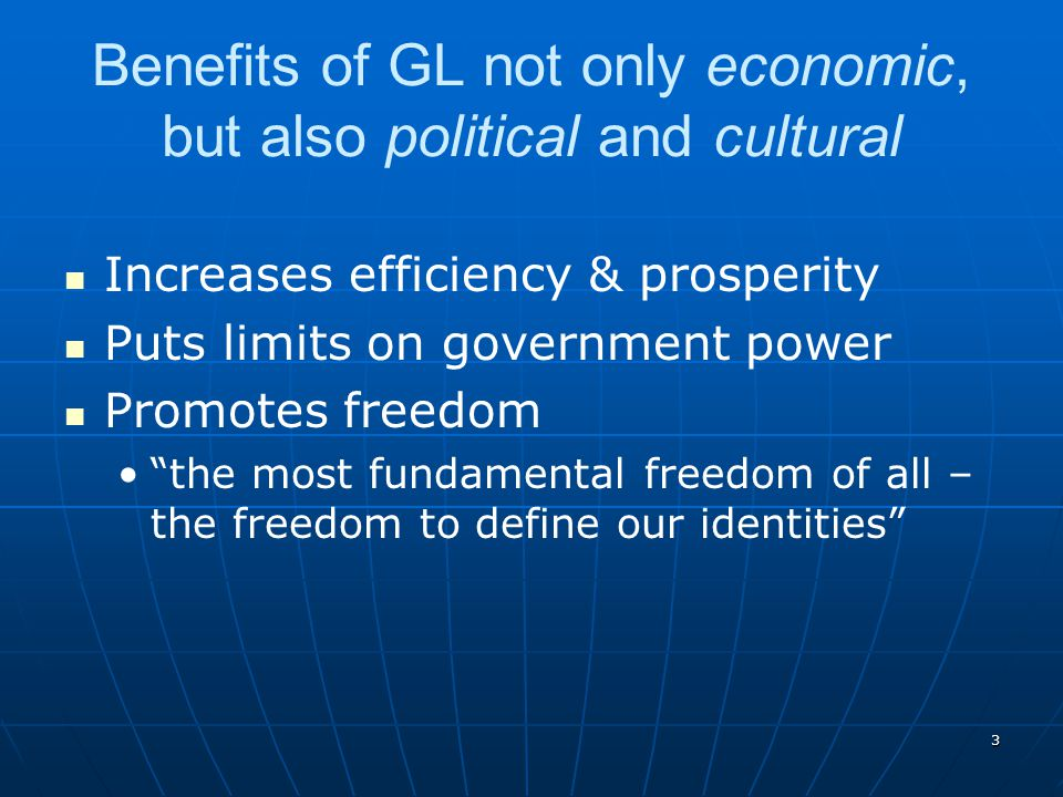 Benefits of GL not only economic, but also political and cultural