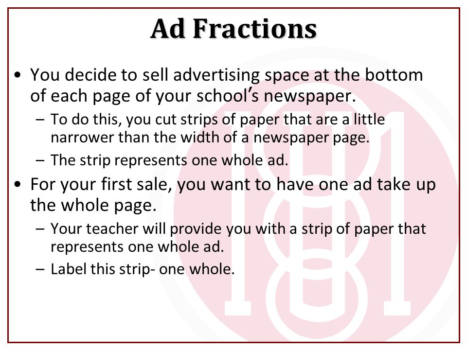 Ad Fractions You decide to sell advertising space at the bottom of each page of your school's newspaper.