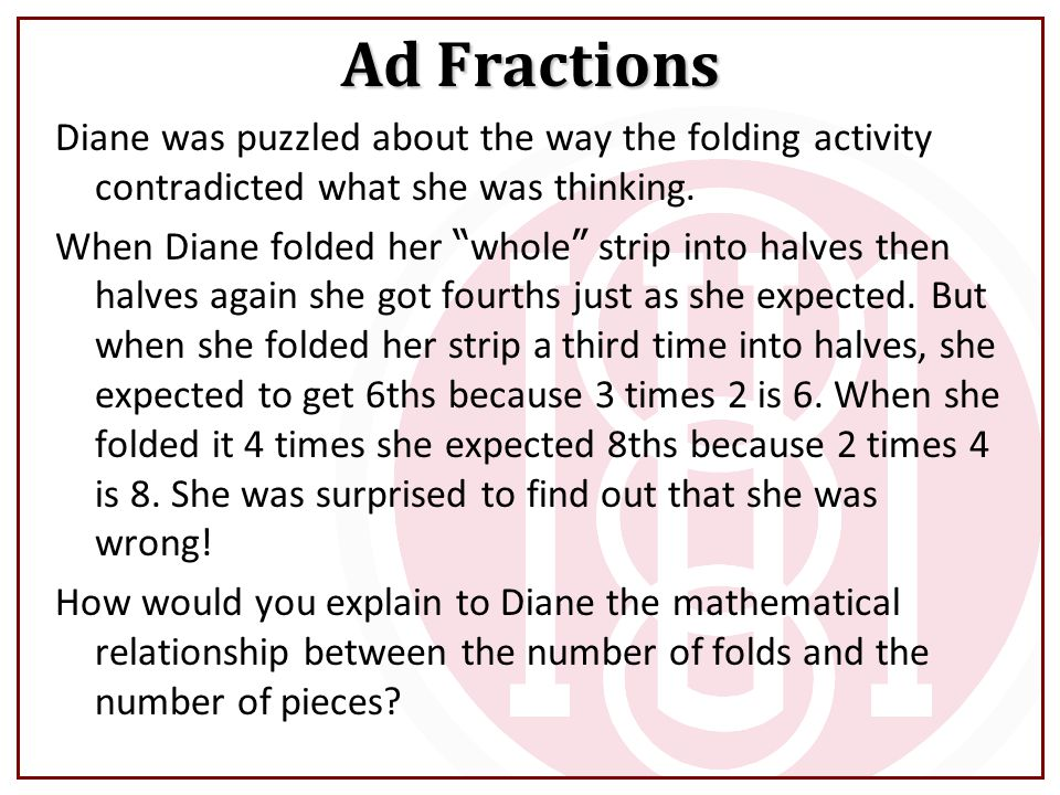 Ad Fractions Diane was puzzled about the way the folding activity contradicted what she was thinking.