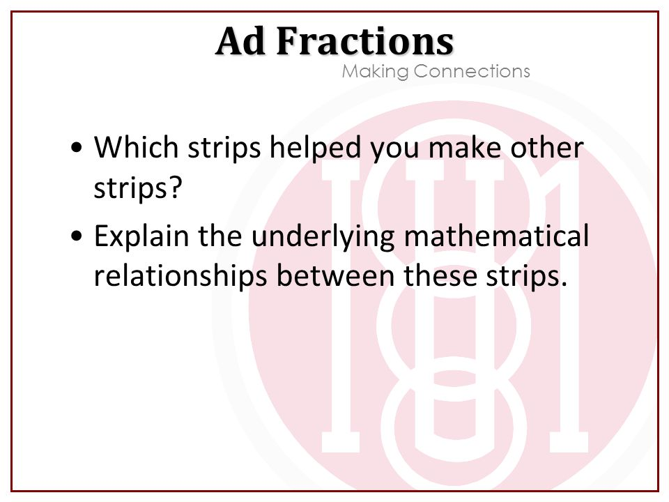 Ad Fractions Which strips helped you make other strips