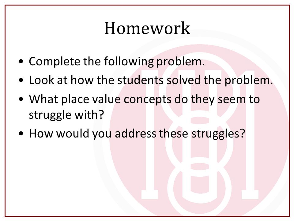 Homework Complete the following problem.