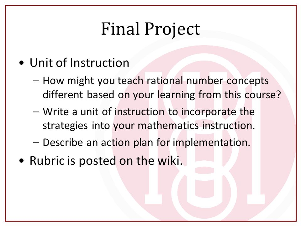 Final Project Unit of Instruction Rubric is posted on the wiki.
