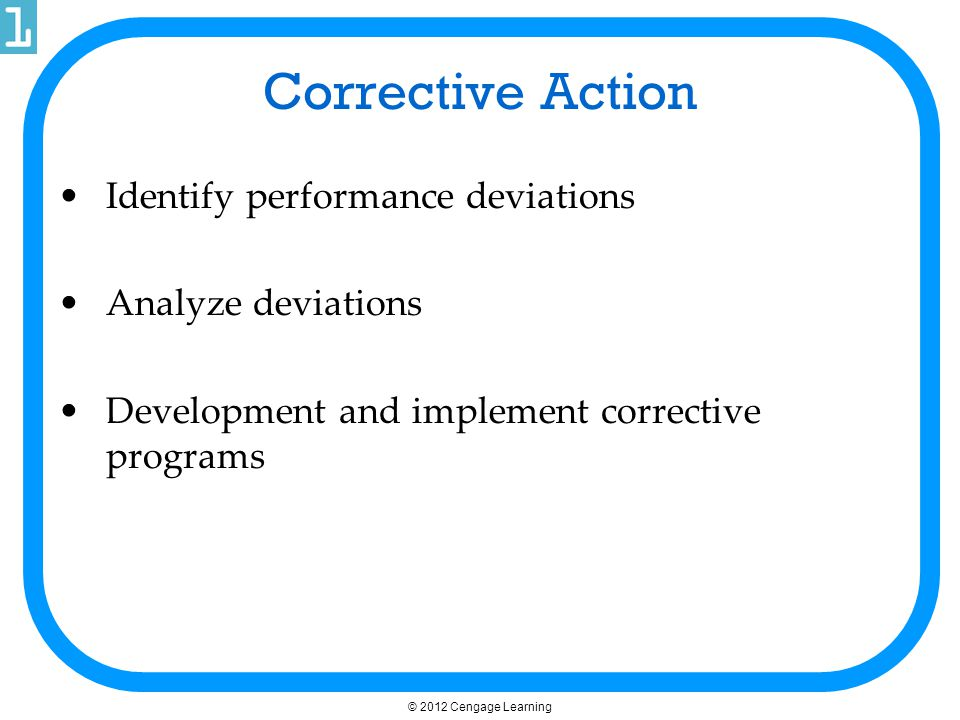 Corrective Action Identify performance deviations Analyze deviations