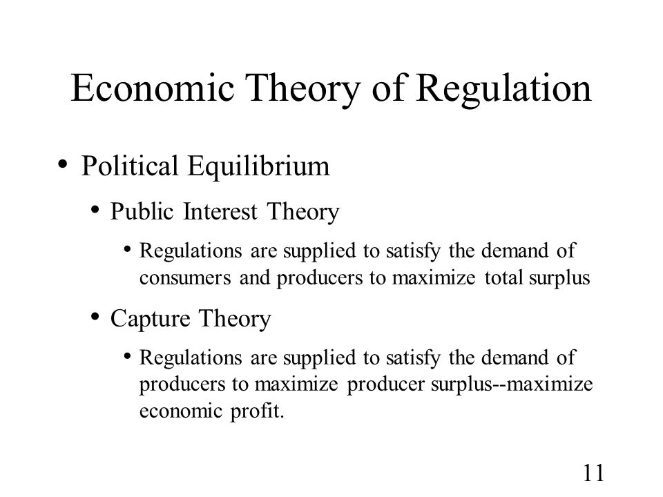 Economic Theory of Regulation