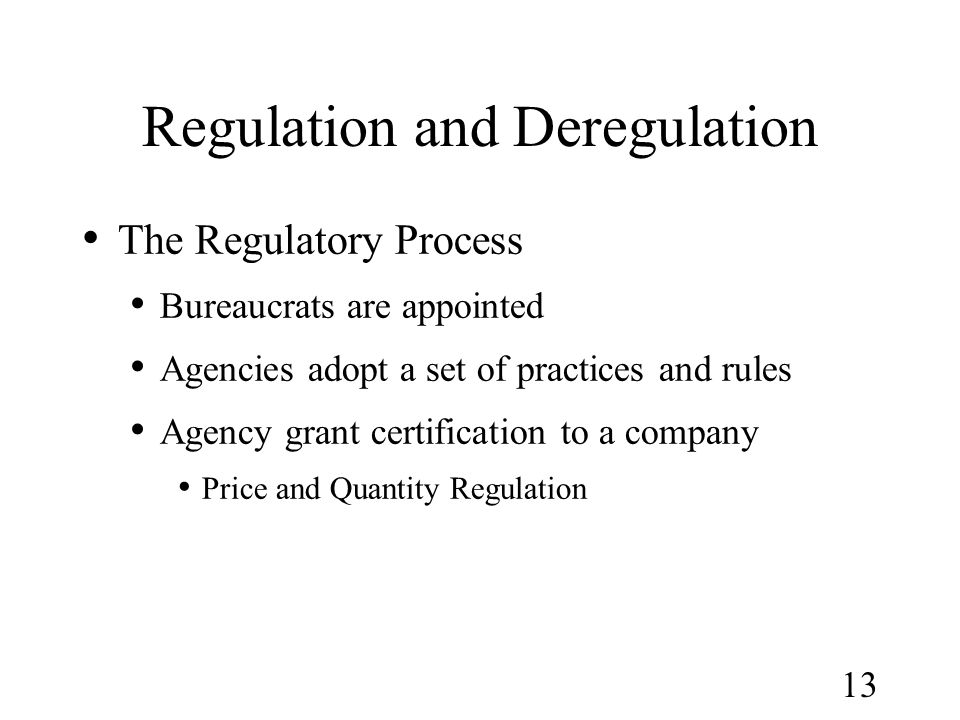Regulation and Deregulation