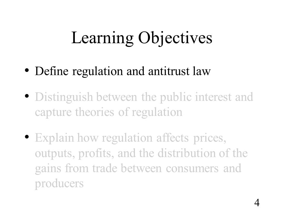 Learning Objectives Define regulation and antitrust law