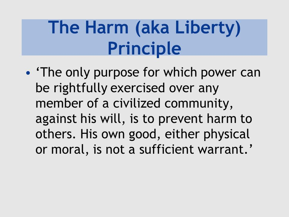 The Harm (aka Liberty) Principle
