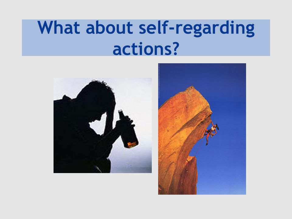 What about self-regarding actions