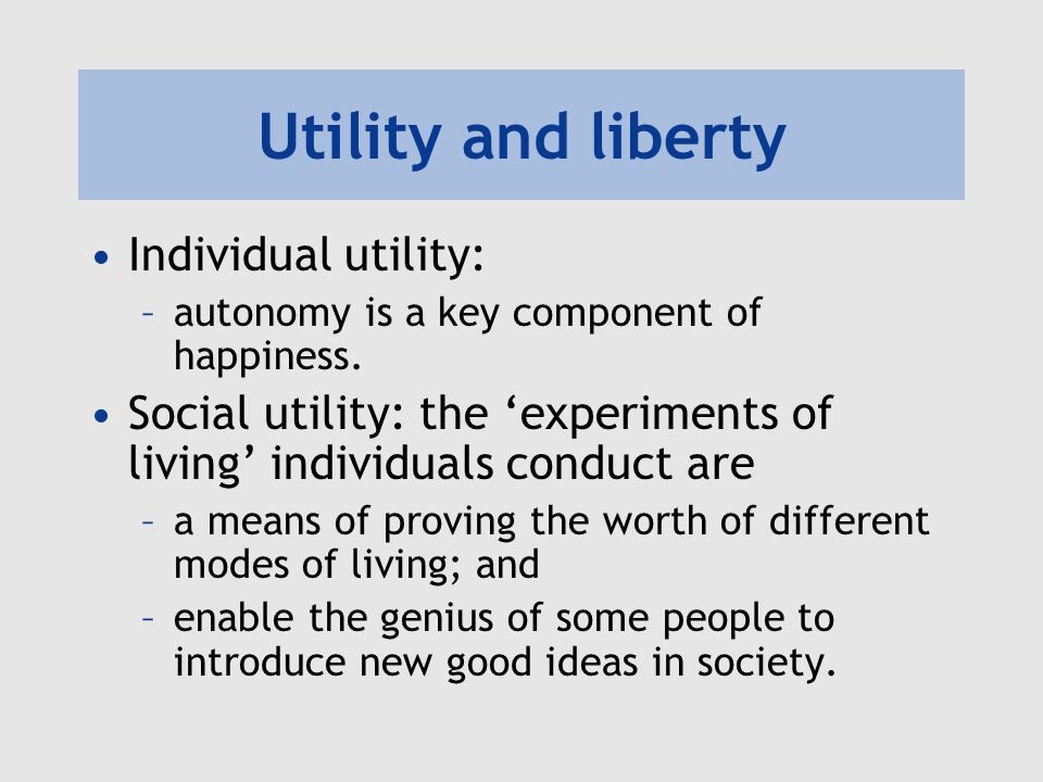 Utility and liberty Individual utility: