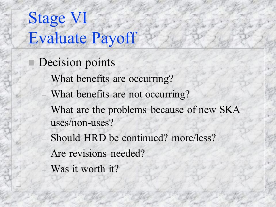 Stage VI Evaluate Payoff