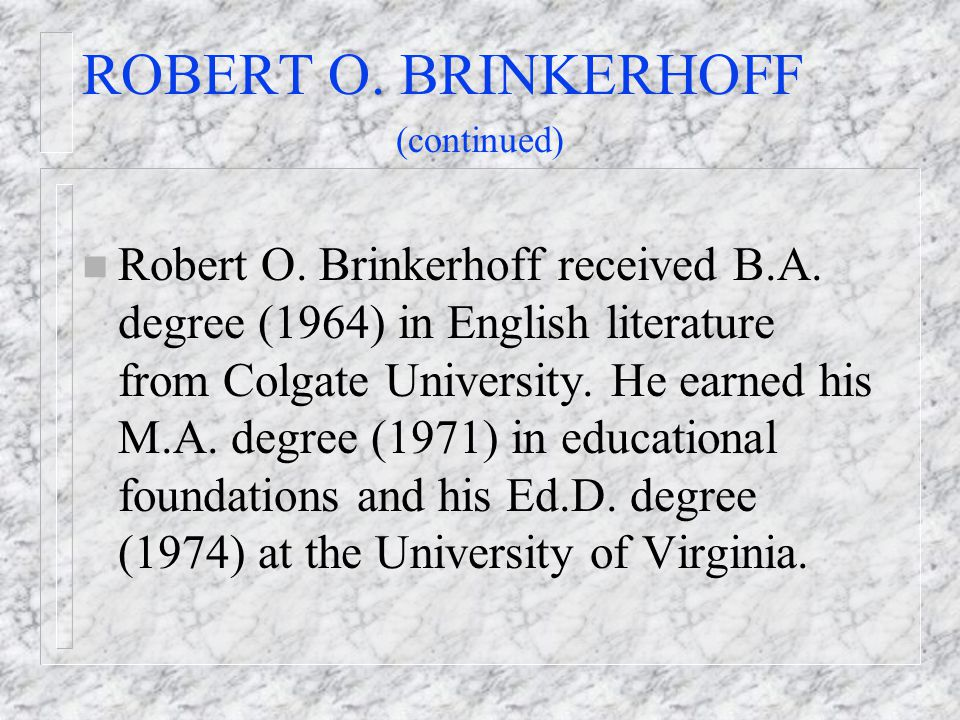 ROBERT O. BRINKERHOFF (continued)