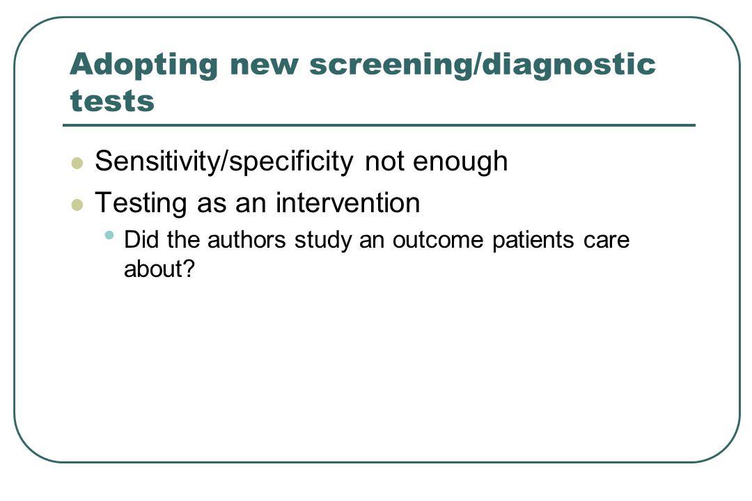 Adopting new screening/diagnostic tests