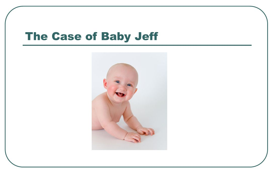 The Case of Baby Jeff