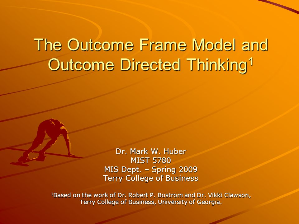 The Outcome Frame Model and Outcome Directed Thinking1
