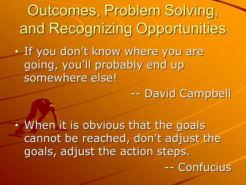 Outcomes, Problem Solving, and Recognizing Opportunities