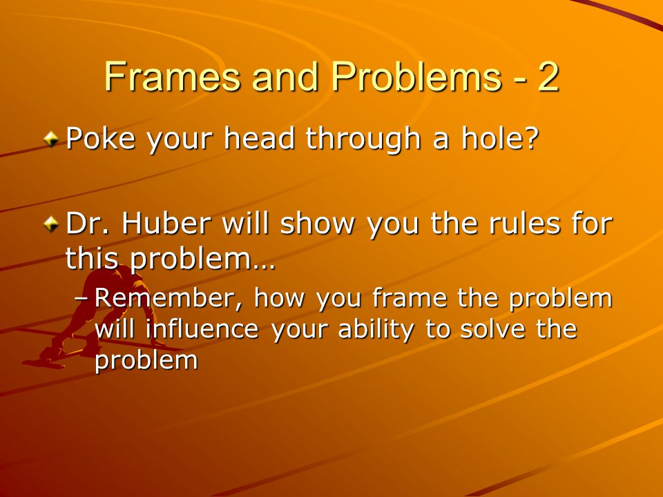 Frames and Problems - 2 Poke your head through a hole