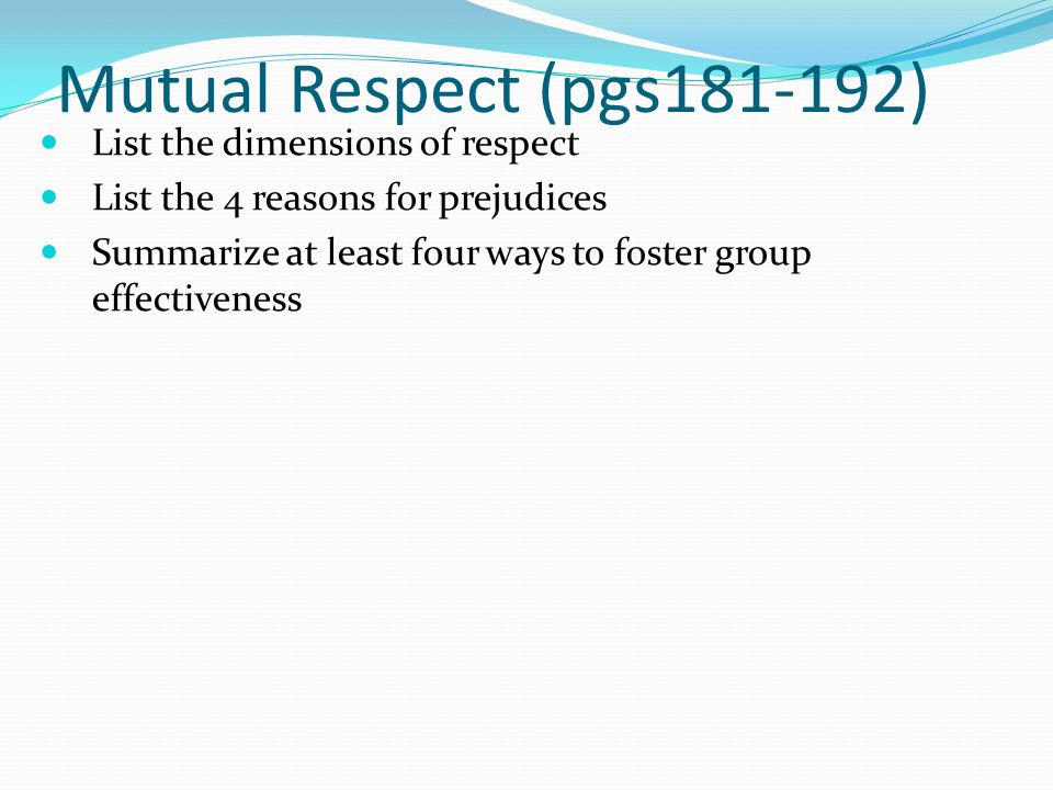 Mutual Respect (pgs181-192) List the dimensions of respect