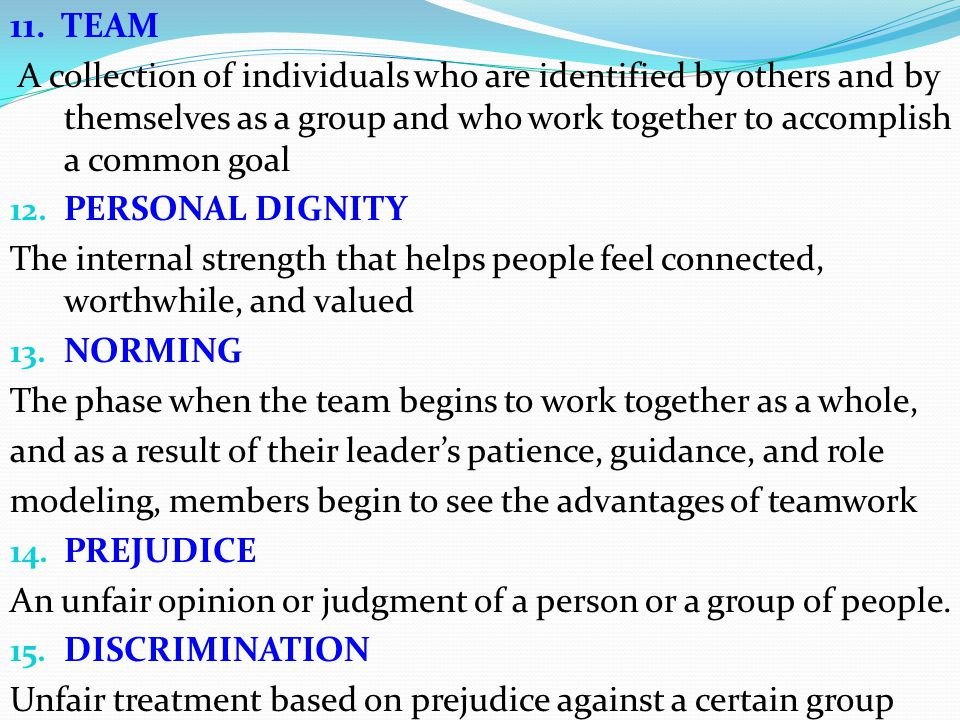 11. TEAM A collection of individuals who are identified by others and by themselves as a group and who work together to accomplish a common goal.