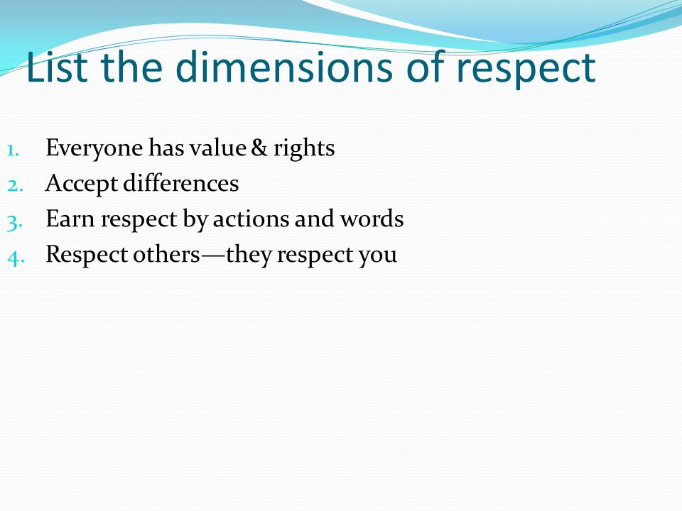 List the dimensions of respect