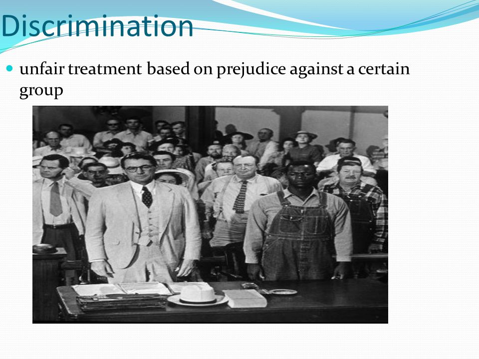 Discrimination unfair treatment based on prejudice against a certain group