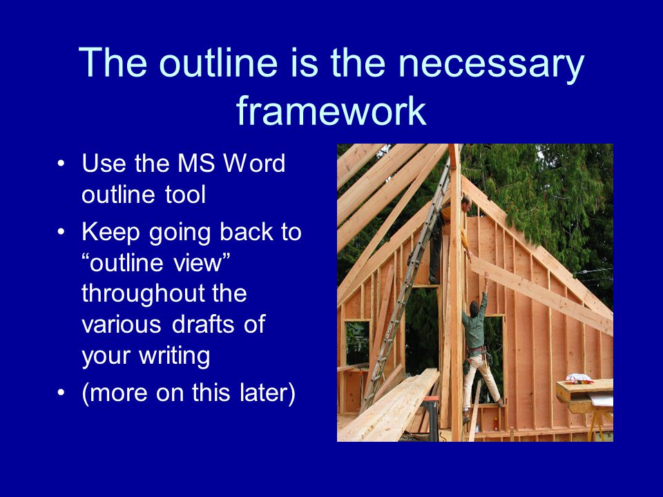 The outline is the necessary framework