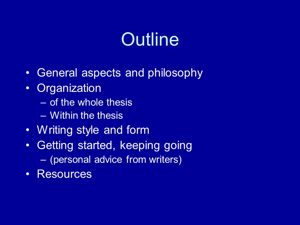 Outline General aspects and philosophy Organization