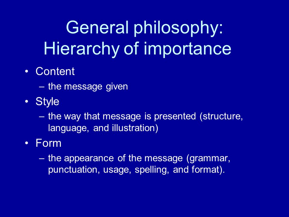General philosophy: Hierarchy of importance