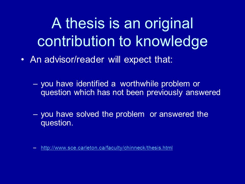 A thesis is an original contribution to knowledge