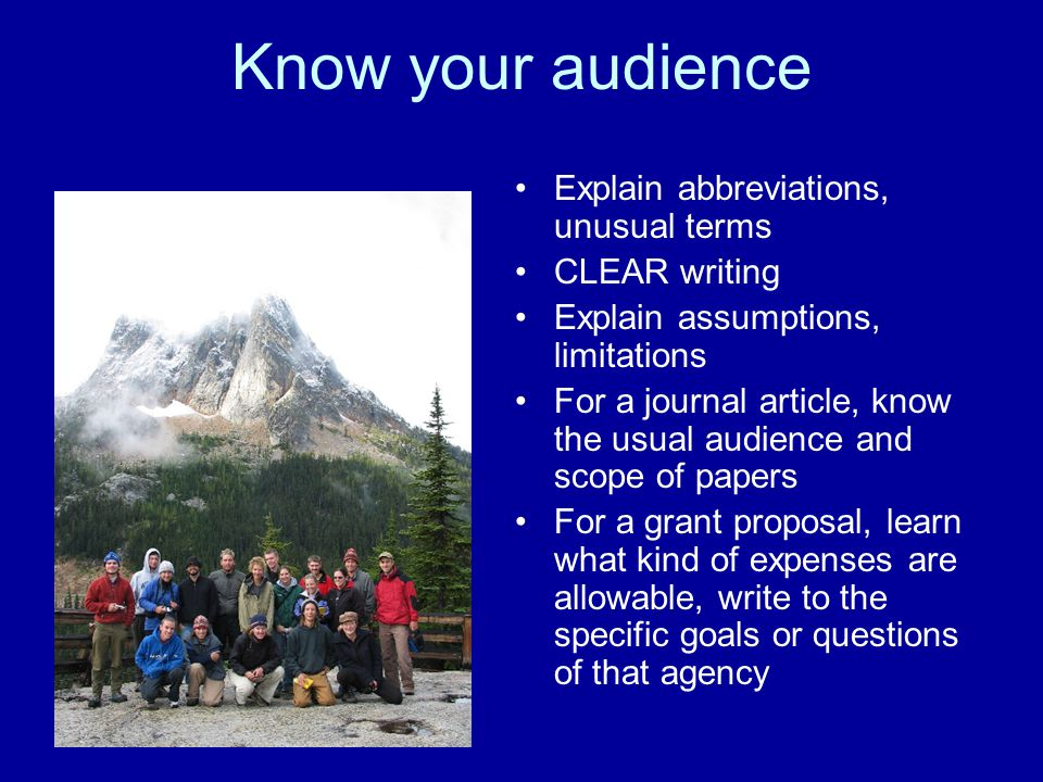 Know your audience Explain abbreviations, unusual terms CLEAR writing