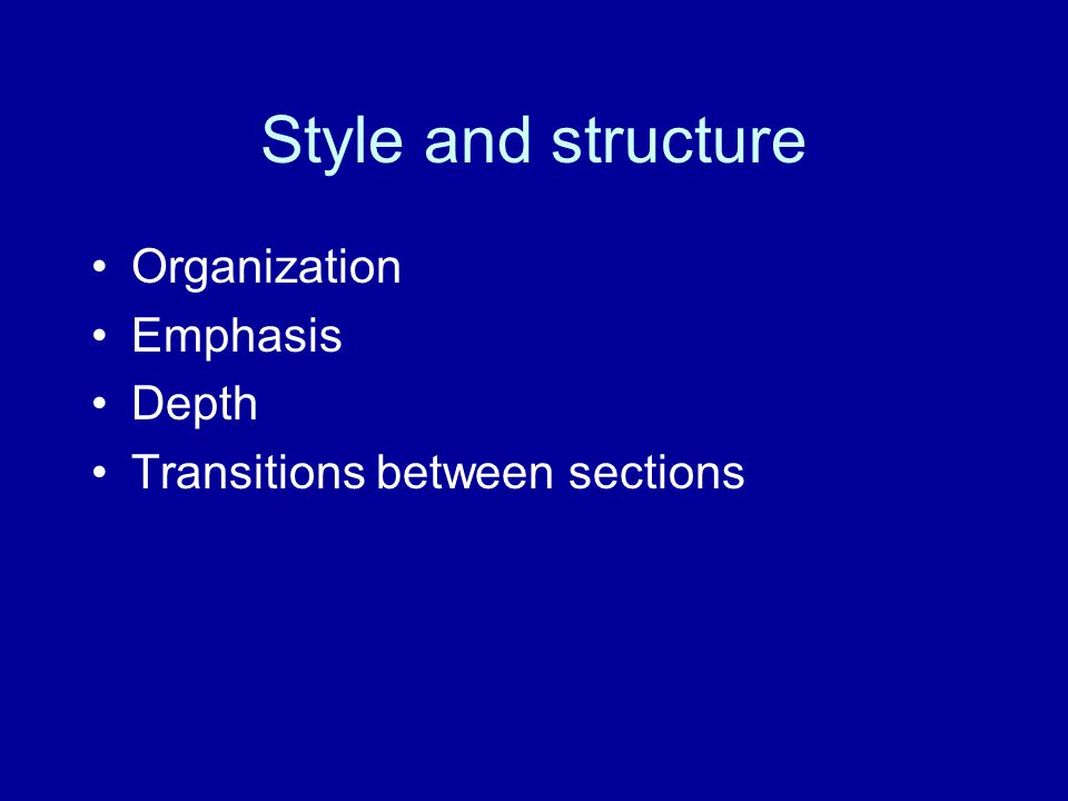 Style and structure Organization Emphasis Depth