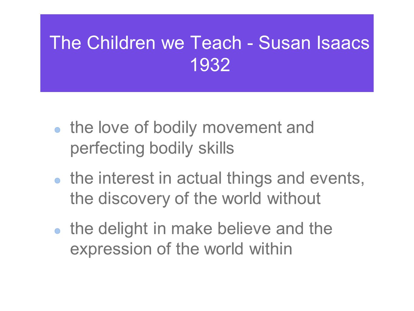 The Children we Teach - Susan Isaacs 1932
